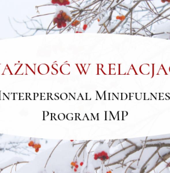 Zimowa uważność w relacjach – program IMP